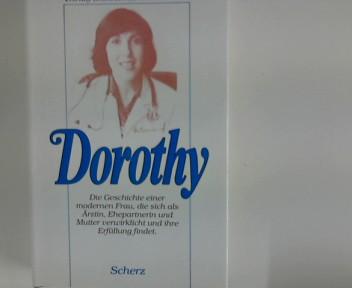 Dorothy : Ärztin, Frau und Mutter - die Geschichte einer Frau, der es gelungen ist, alles zu sein. Einzig berecht. Übers. aus d. Amerikan. von Wolfgang Rhiel. 1. Aufl.