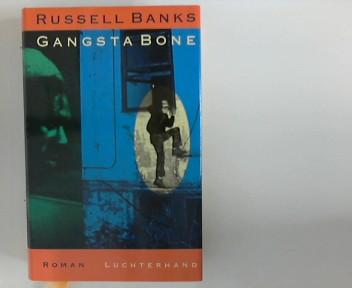 Gangsta Bone : Roman. Aus dem Amerikan. von Hans M. Herzog