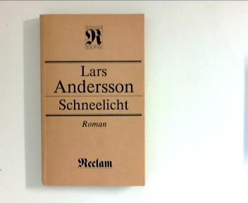 Schneelicht ; (Reclams Universal-Bibliothek ; Bd. 1224 : Belletristik) 1. Aufl.