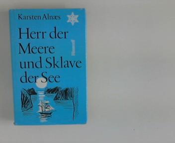 Herr der Meere und Sklave der See : Roman. Aus d. Norweg. von A. O. Schwede 2. Aufl.