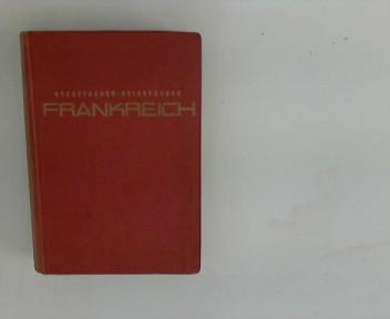 Frankreich : Illustriertes Touristen-Handbuch für Reisen und Ferien in Frankreich 1. Aufl.