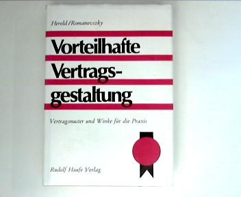 Vorteilhafte Vertragsgestaltung : Vertragsmuster und Winke für die Praxis ; 5., neubearb. u. erw. Aufl.
