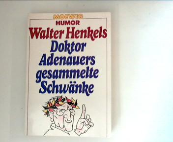 Doktor Adenauers gesammelte Schwänke. (Moewig ; 4813 : Humor) Genehmigte Taschenbuchausg.