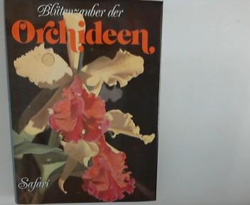 Blütenzauber der Orchideen.