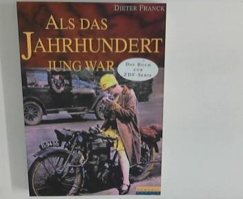Als das Jahrhundert jung war. Einführung von J. A. S. Grenville. Mit Beitr. von Annette von der Heyde. Bildred. Helke Voss 1. Aufl.