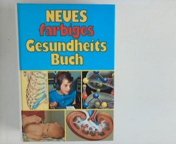 Hansen, Olde [Hrsg.]: Neues farbiges Gesundheits Buch : das umfassende Nachschlagewerk. hrsg. u. neubearb. vom Verl. Olde Hansen Genehmigte Exklusivausgabe für Quelle International