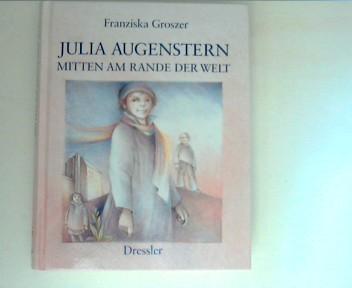 Julia Augenstern : mitten am Rande der Welt.