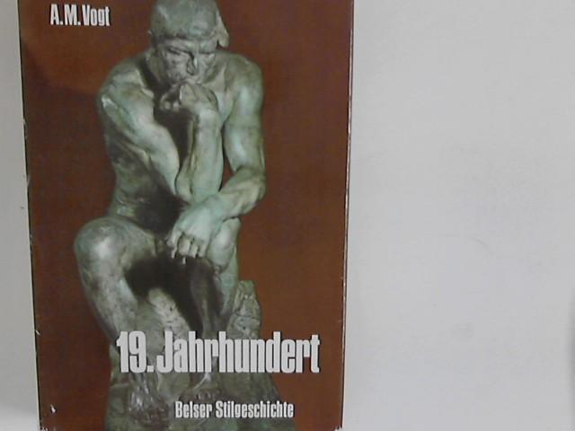 19. Jahrhundert : Belser Stilgeschichte, Band 10