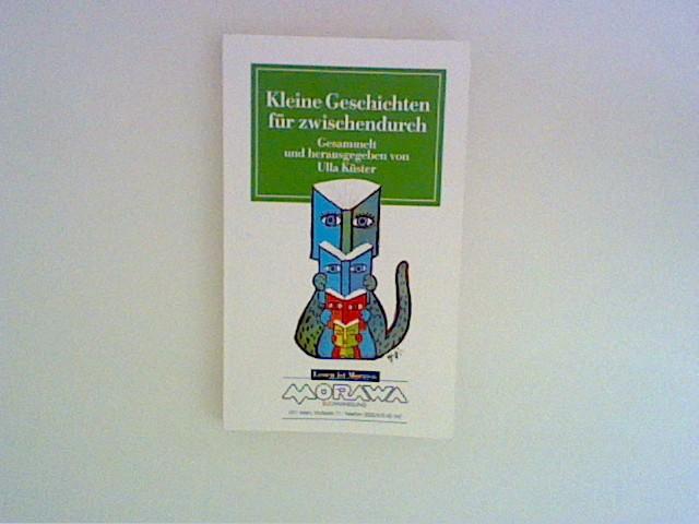 Kleine Geschichten für zwischendurch. ges. und hrsg. von Ulla Küster