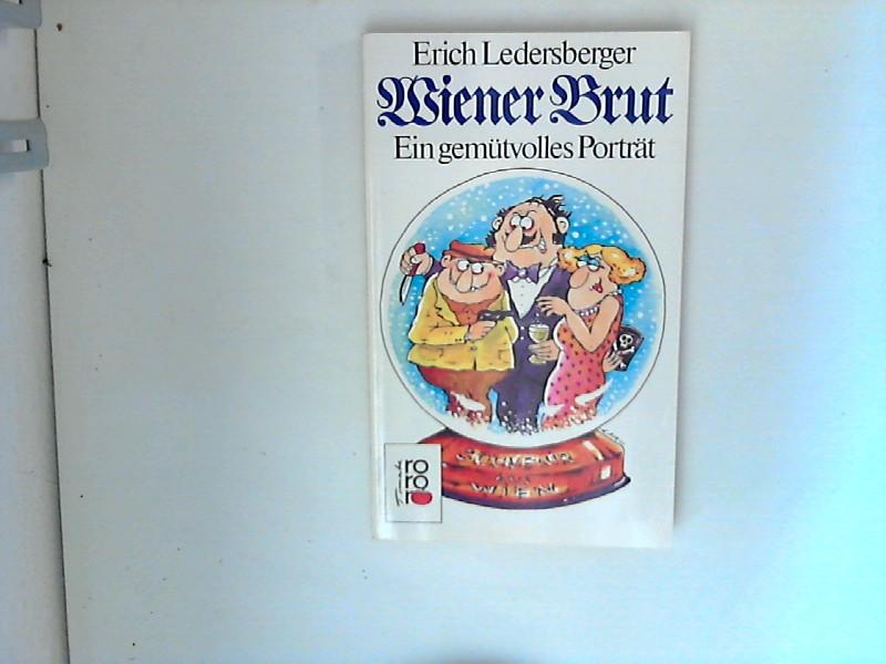 Wiener Brut : ein gemütvolles Porträt Mit Cartoons von Gerald A. Mayerhofer Orig.-Ausg.