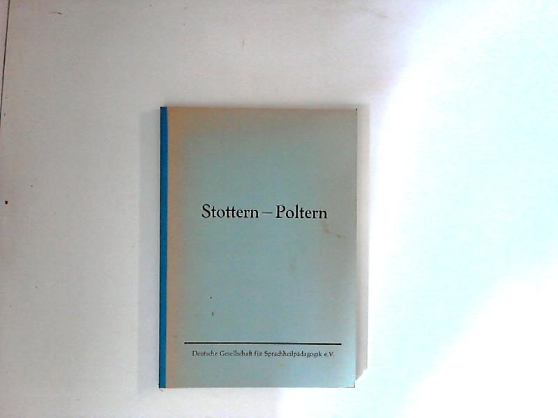 Stottern - Poltern : Vorträge und Diskussionen der 11.  Arbeitstagung vom 25. bis 28. September 1974 in Kiel
