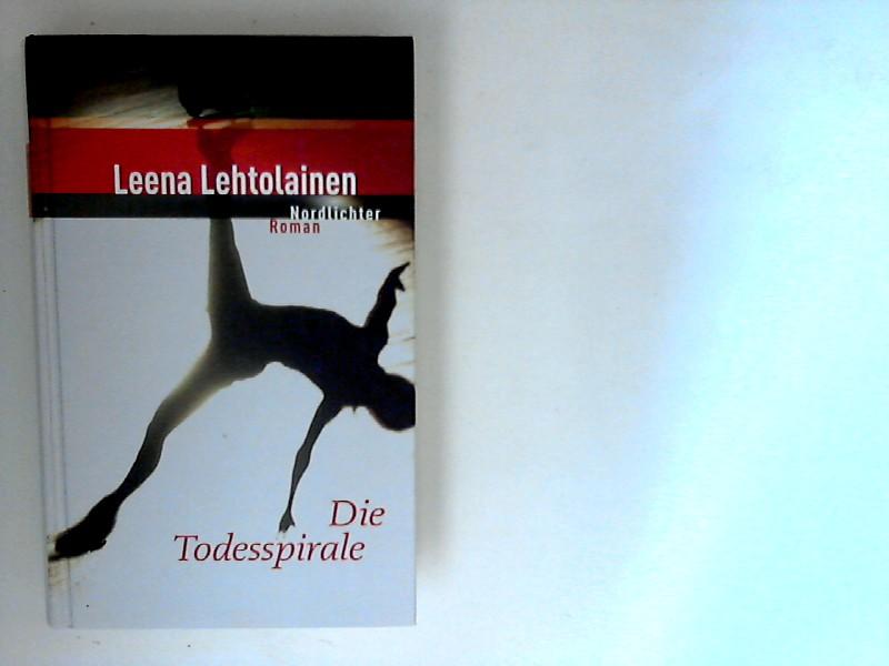 Die Todesspirale : [Roman]. Aus dem Finn. von Gabriele Schrey-Vasara Ungekürzte Lizenzausg.