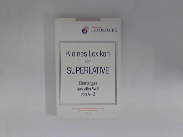 Bertelsmann, Lexikothek: Kleines Lexikon der Superlative : Einmaliges aus aller Welt von A-Z