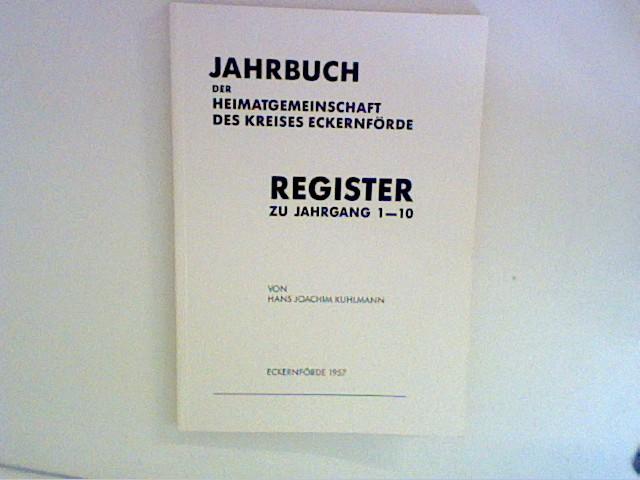 Register zu Jahrgang 1 - 10 : Jahrbuch der Heimatgemeinschaft des Kreises Eckernförde 1957 Schriftenreihe der Heimatgemeinschaft Eckernförde : Heft 1
