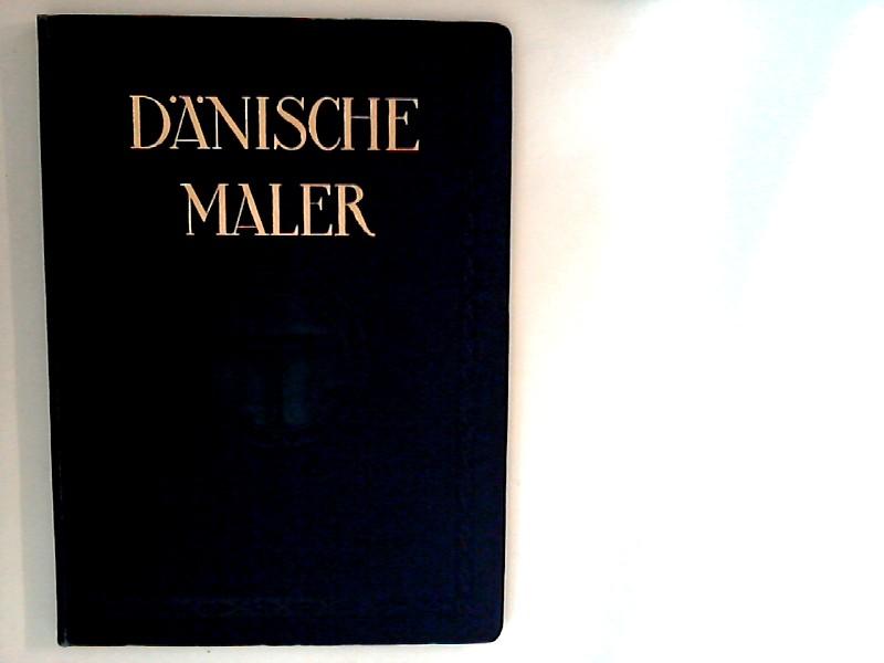 Dänische Maler : von Jens Juel bis zur Gegenwart 1. - 30. Tsd.