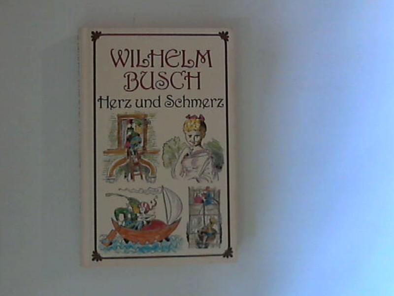 Busch, Wilhelm: Busch, Wilhelm : Herz und Schmerz