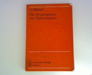 Martin, James und Dieter [Übers.] Letsche: Die Organisation von Datennetzen