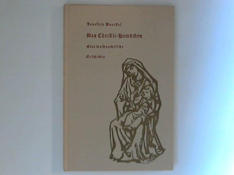 Doerffel, Anneliese: Das Christli-Hemdchen - Eine weihnachtliche Geschichte nach Überlieferungen aus meiner erzgebirgischen Heimat ;
