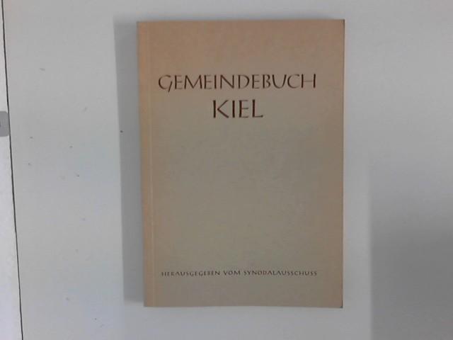 Gemeindebuch der Probstei Kiel Hrsg. vom Synodalausschuss.