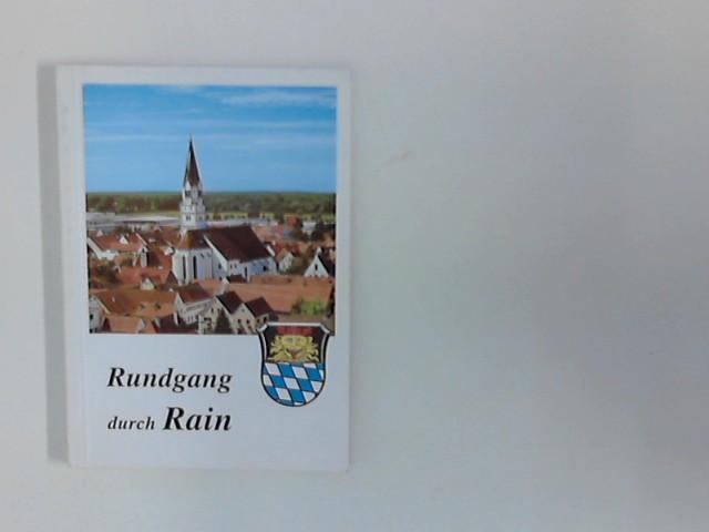 Rundgang durch Rain 1. Aufl.