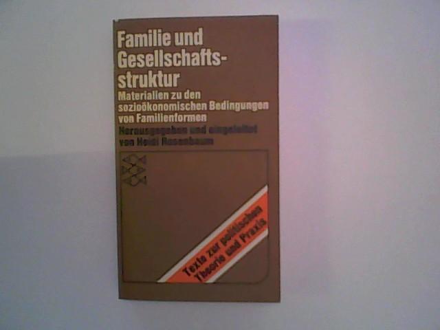 Familie und Gesellschaftsstruktur. Materialien zu den sozioökonomischen Bedingungen von Familienformen Orig.-Ausg.