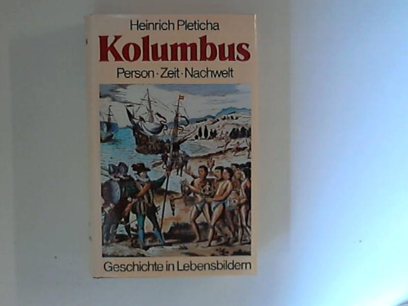 Kolumbus : Person, Zeit, Nachwelt. zsgest. u. kommentiert von Heinrich Pleticha