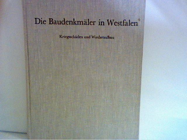 Die Baudenkmäler in Westfalen . Kriegsschäden und Wiederaufbau .