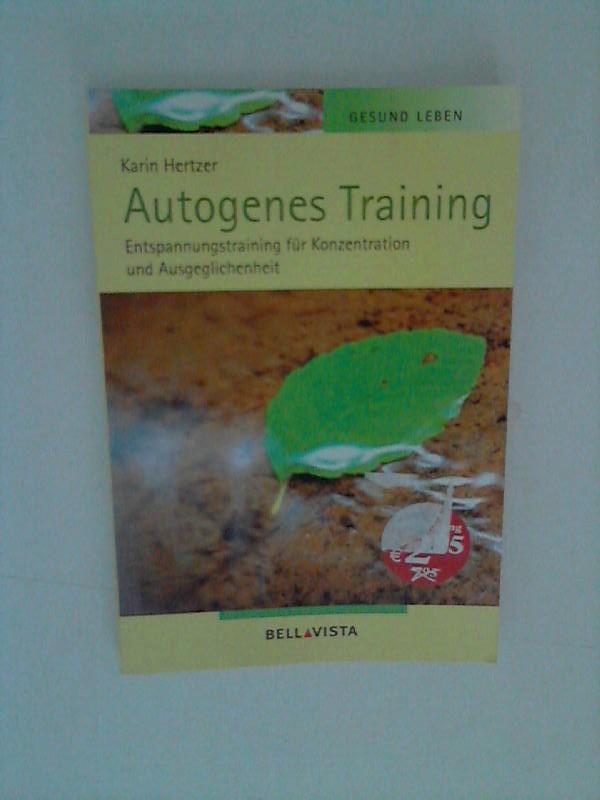 Autogenes Training - Entspannungstraining für Konzentration und Ausgeglichenheit Sonderausgabe