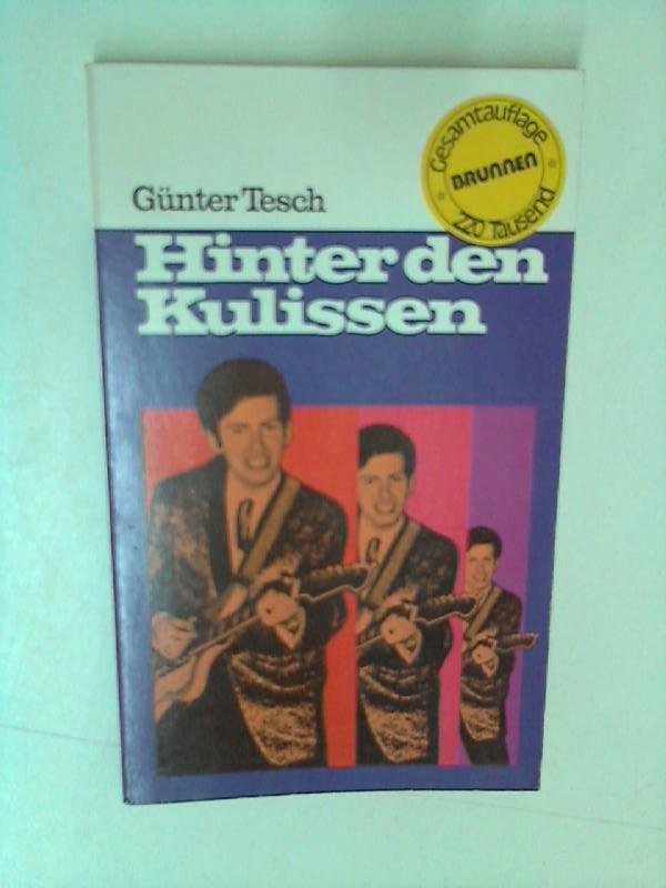 Tesch, Günter: Hinter den Kulissen 8. Aufl.