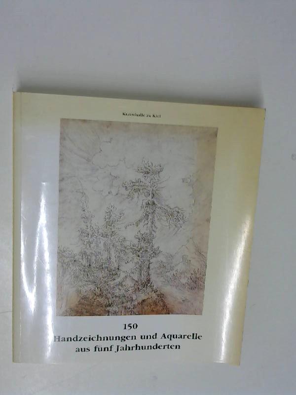 150 Handzeichnungen und Aquarelle aus fünf Jahrhunderten