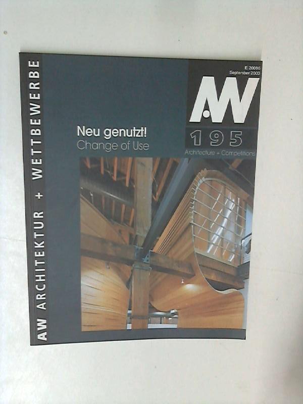 Krämer, Karl Horst: Architektur + Wettbewerbe: Neu genutzt!. Change of Use September Band 195