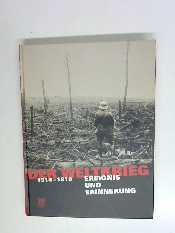 Luftfahrt.-, Rother R.: Der Weltkrieg 1914-1918. Ereignis und Erinnerung. Berlin, Historisches Museum, 2004. 374 S., 1 Bl. Mit zahlr. Abb. 4°. Farb. OPp.