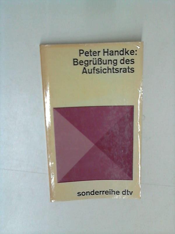 Handke, Peter: Begrüßung des Aufsichtsrats