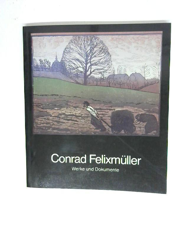 Conrad Felixmüller. Werke und Dokumente