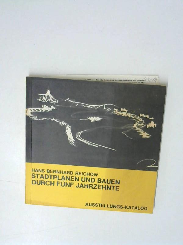 Stadtplanen und Bauen durch fünf Jahrzehnte - Ausstellungs - Katalog,