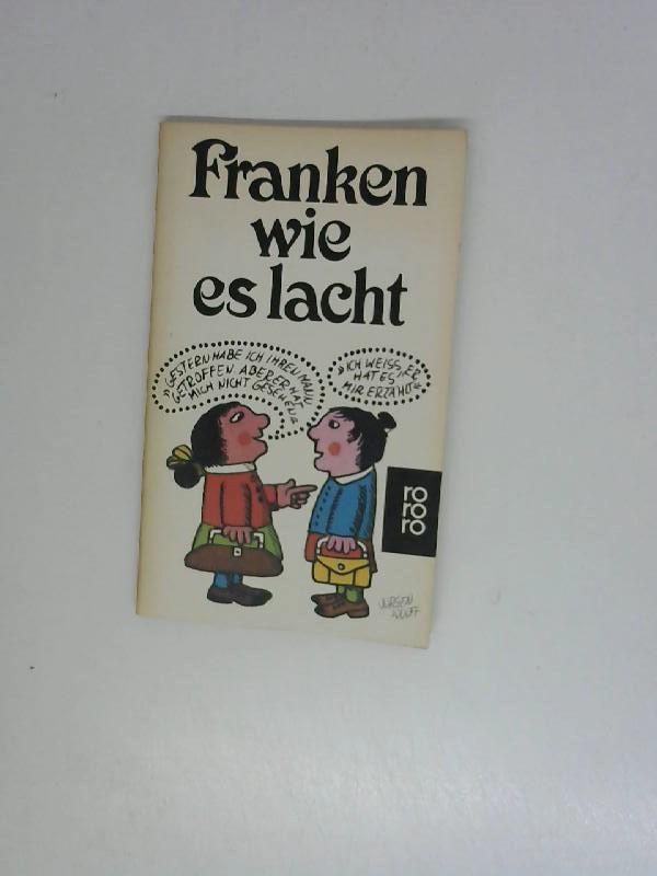 Franken wie es lacht. Eine Sammlung fränkischen Humors.