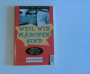 Weil wir Mädchen sind : Körper, Sexualität und Lust ; aus der Jugendberatung der Pro Familia Berlin.