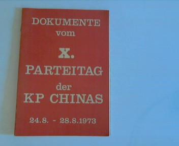 Dokumente vom X. Parteitag der KP China 24.8-28.8.1973