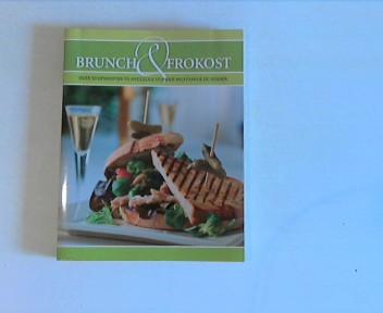 Brunch & Frokost - Over 50 Opskrifter til hyggelige stunder med familie og venner