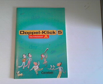 Doppel-Klick. Teil: 5. Arbeitsheft 1. Aufl., 1. Dr.