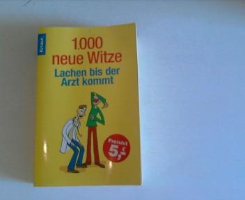 1.000 neue Witze!: Lachen bis der Arzt kommt