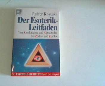 Kakuska, Rainer: Der Esoterik-Leitfaden