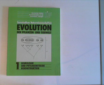 Fernstudium Naturwissenschaften. Heft 1: Homologie und Phylogenetische Rekonstruktionen