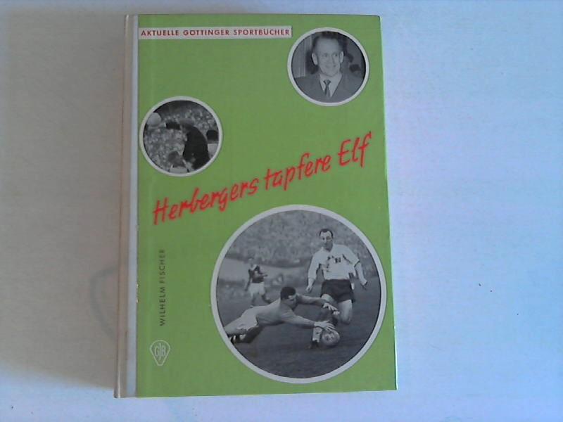 Herbergers tapfere Elf Von Bern bis CHile