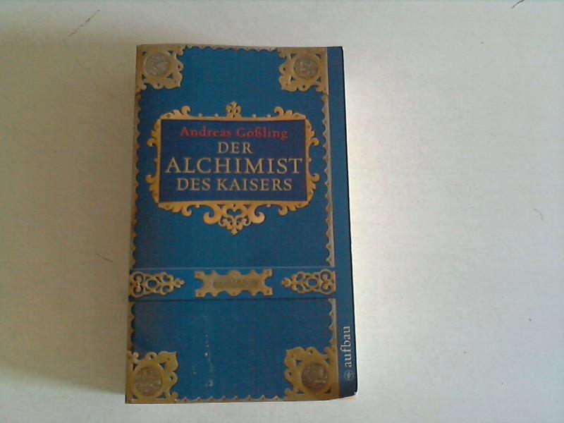 Der Alchimist des Kaisers: Roman Auflage: 1