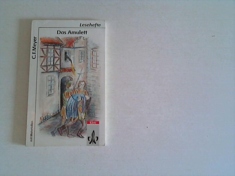 Meyer, Conrad Ferdinand: Das Amulett. - Stuttgart : Klett [Mehrteiliges Werk]; Teil: Lehrerh. 1. Aufl.