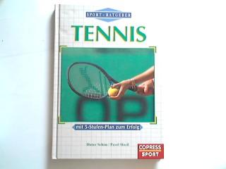 Schön, Dieter und Pavel Slozil: Sport - Ratgeber Tennis. Mit 5-Stufen-Plan zum Erfolg.