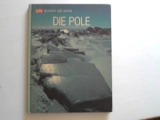 Die Pole, Wunder der Natur.