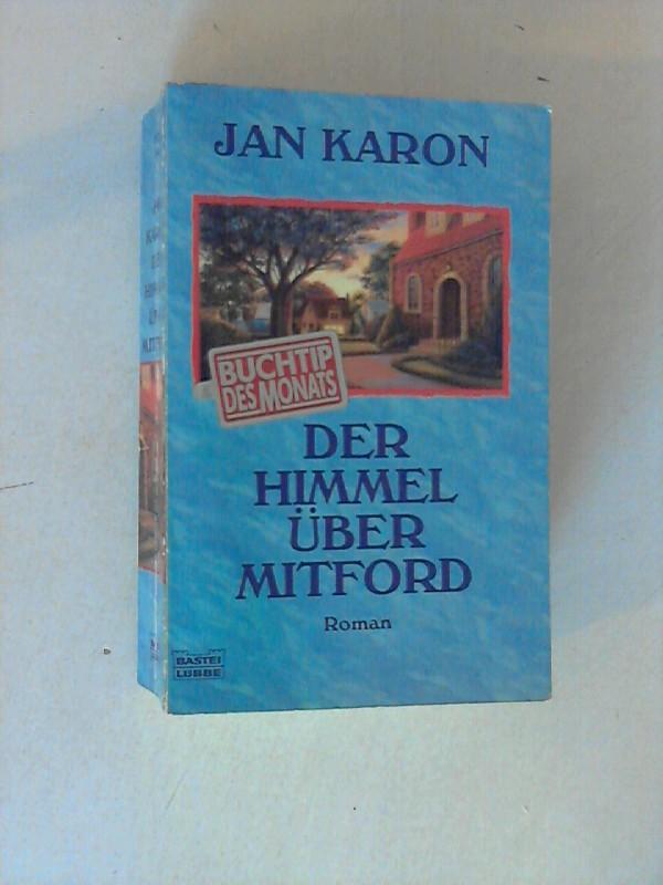 Der Himmel über Mitford : Roman. Ins Dt. übertr. von Michaela Link Dt. Erstveröff., dt. Lizenzausg., 1. Aufl.