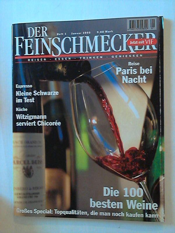 Der Feinschmecker. Reisen, Essen, Trinken, Geniessen. Heft 1, Januar 1998. Paris bei Nacht; Die 100 besten Weine.